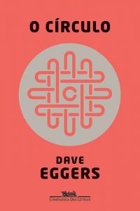 O Círculo – Dave Eggers