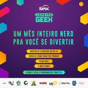 Janeiro Geek Sesc – Evento