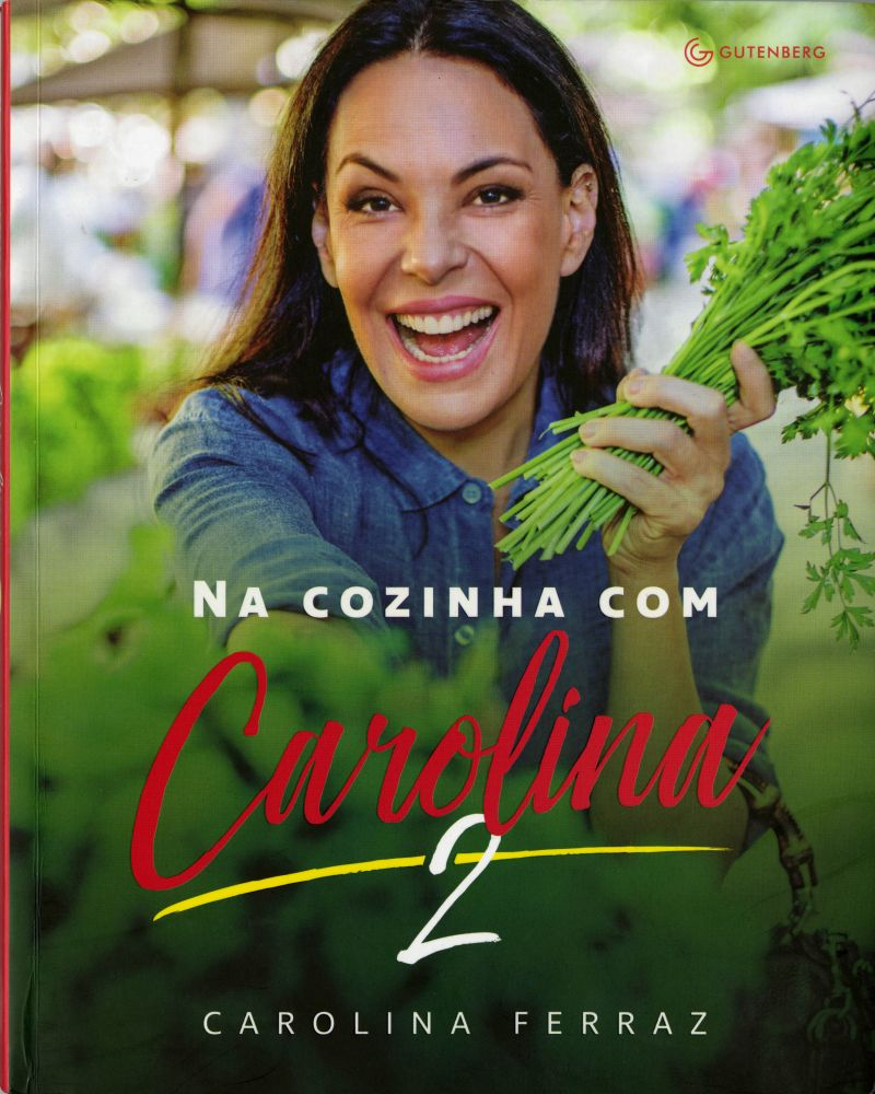 Crédito: Gutenberg/Reprodução. Capa do livro Na cozinha com Carolina 2; de Carolina Ferraz.