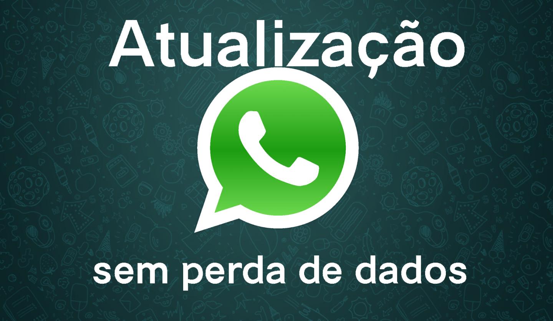 Como atualizar o WhatsApp com segurança sem perder fotos nem contatos