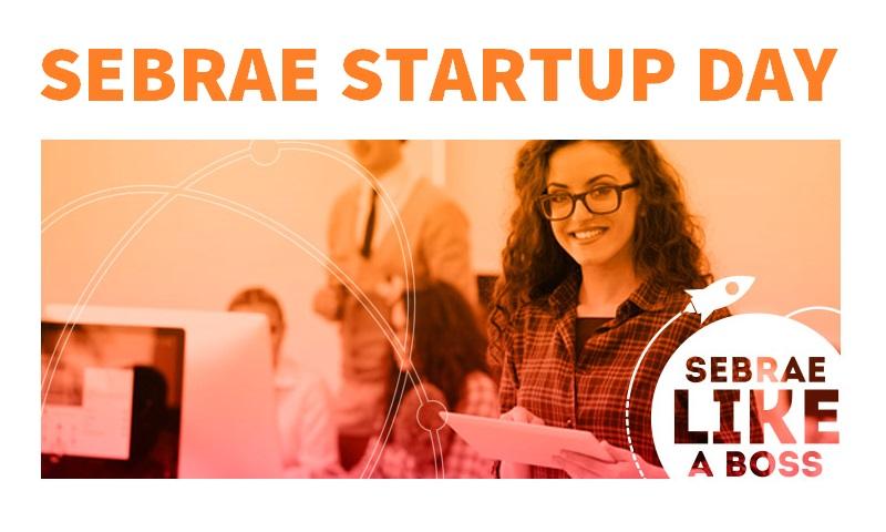sebrae-startup-day-um-dia-para-voce-potencializar-seu-empreendedorismo-like-a-boss