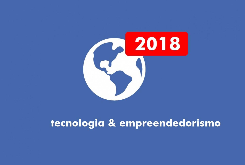dezoito-18-tendencias-de-tecnologia-e-de-empreendedorismo-para-acompanhar-em-2018