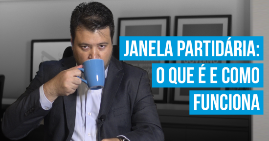 O que é e como funciona a janela partidária - Marcelo Vitorino