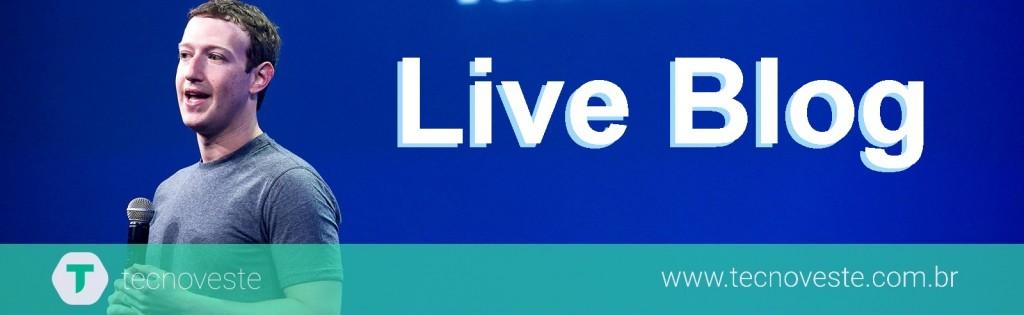 conferencia-facebook-f8-2016-live-blogging-tecnoveste-blog-ao-vivo
